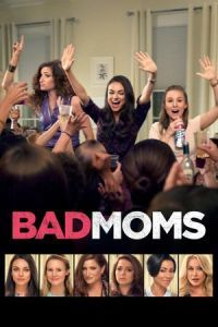 Nonton Film Bad Moms (2016) Subtitle Indonesia Streaming Movie Download