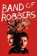 Nonton Film Band of Robbers (2015) Subtitle Indonesia Streaming Movie Download