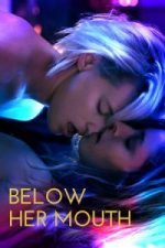 Nonton Film Below Her Mouth (2017) Subtitle Indonesia Streaming Movie Download