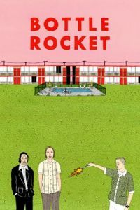 Nonton Film Bottle Rocket (1996) Subtitle Indonesia Streaming Movie Download