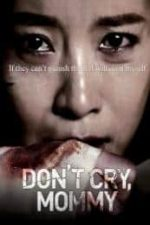 Nonton Film Don't Cry, Mommy (2012) Subtitle Indonesia Streaming Movie Download