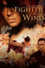 Nonton Film Fighter in the Wind (2004) Subtitle Indonesia Streaming Movie Download
