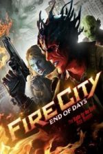 Nonton Film Fire City: End of Days (2015) Subtitle Indonesia Streaming Movie Download