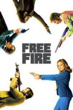 Nonton Film Free Fire (2017) Subtitle Indonesia Streaming Movie Download