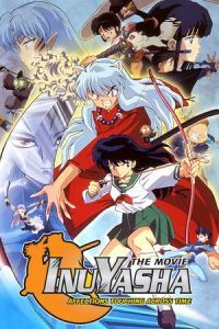 Nonton Film Inuyasha the Movie: Affections Touching Across Time (2001) Subtitle Indonesia Streaming Movie Download