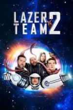 Nonton Film Lazer Team 2 (2017) Subtitle Indonesia Streaming Movie Download