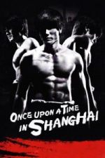 Nonton Film Once Upon a Time in Shanghai (2014) Subtitle Indonesia Streaming Movie Download