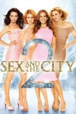 Nonton Film Sex and the City 2 (2010) Subtitle Indonesia Streaming Movie Download
