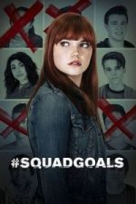 Nonton Film #SquadGoals (2018) Subtitle Indonesia Streaming Movie Download