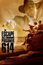Nonton Film The Escape of Prisoner 614 (2018) Subtitle Indonesia Streaming Movie Download