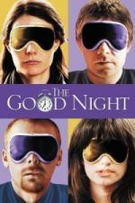 Nonton Film The Good Night (2007) Subtitle Indonesia Streaming Movie Download