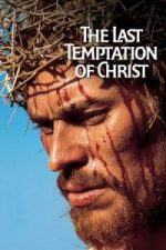 Nonton Film The Last Temptation of Christ (1988) Subtitle Indonesia Streaming Movie Download