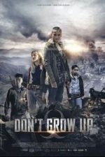 Nonton Film Don't Grow Up (2015) Subtitle Indonesia Streaming Movie Download