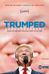 Nonton Film Trumped: Inside the Greatest Political Upset of All Time (2017) Subtitle Indonesia Streaming Movie Download