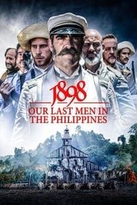 Nonton Film 1898. Our Last Men in the Philippines (2016) Subtitle Indonesia Streaming Movie Download
