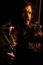 Nonton Film Never Grow Old (2019) Subtitle Indonesia Streaming Movie Download