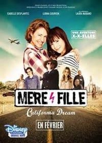 Nonton Film Mère et Fille, California Dreams (2016) Subtitle Indonesia Streaming Movie Download