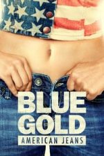 Nonton Film Blue Gold: American Jeans (2014) Subtitle Indonesia Streaming Movie Download