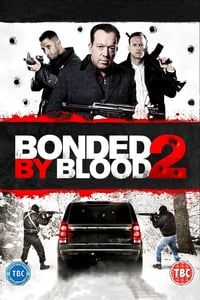 Nonton Film Bonded by Blood 2 (2017) Subtitle Indonesia Streaming Movie Download