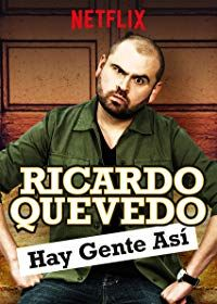 Nonton Film Ricardo Quevedo: Hay gente así (2018) Subtitle Indonesia Streaming Movie Download