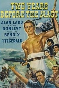 Nonton Film Two Years Before the Mast (1946) Subtitle Indonesia Streaming Movie Download