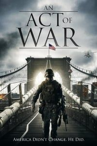 Nonton Film An Act of War (2015) Subtitle Indonesia Streaming Movie Download