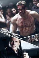 Nonton Film Forced To Fight (2011) Subtitle Indonesia Streaming Movie Download
