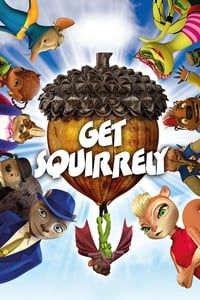 Nonton Film Get Squirrely (2015) Subtitle Indonesia Streaming Movie Download