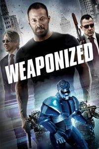 Nonton Film Weaponized (2016) Subtitle Indonesia Streaming Movie Download
