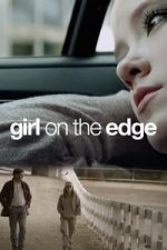 Nonton Film Girl on the Edge (2015) Subtitle Indonesia Streaming Movie Download