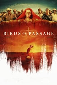 Nonton Film Birds of Passage (2018) Subtitle Indonesia Streaming Movie Download
