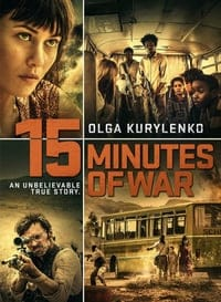 Nonton Film 15 Minutes of War (2019) Subtitle Indonesia Streaming Movie Download