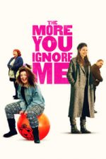 Nonton Film The More You Ignore Me (2018) Subtitle Indonesia Streaming Movie Download