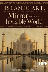 Islamic Art: Mirror of the Invisible World (2011)