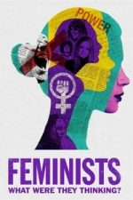 Nonton Film Feminists: What Were They Thinking? (2018) Subtitle Indonesia Streaming Movie Download