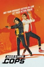 Nonton Film Miss & Mrs. Cops (2019) Subtitle Indonesia Streaming Movie Download