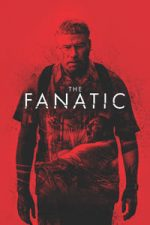Nonton Film The Fanatic (2019) Subtitle Indonesia Streaming Movie Download