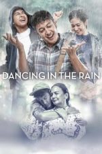 Nonton Film Dancing in the Rain (2018) Subtitle Indonesia Streaming Movie Download