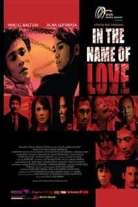 Nonton Film In the Name of Love (2008) Subtitle Indonesia Streaming Movie Download