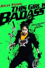 This Girl Is Bad-Ass!! (2011)