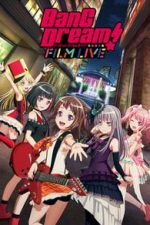 Nonton Film BanG Dream! FILM LIVE (2019) Subtitle Indonesia Streaming Movie Download