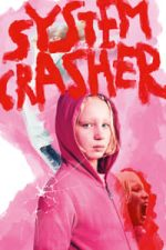 Nonton Film System Crasher (2019) Subtitle Indonesia Streaming Movie Download