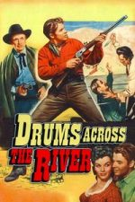 Nonton Film Drums Across the River (1954) Subtitle Indonesia Streaming Movie Download