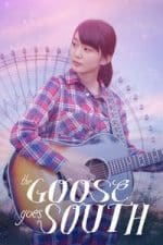 Nonton Film The Goose Goes South (2018) Subtitle Indonesia Streaming Movie Download