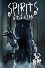 Nonton Film Spirits in the Dark (2019) Subtitle Indonesia Streaming Movie Download