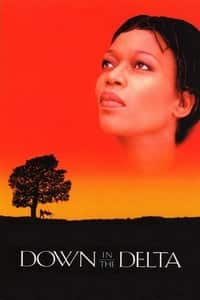 Nonton Film Down in the Delta (1998) Subtitle Indonesia Streaming Movie Download