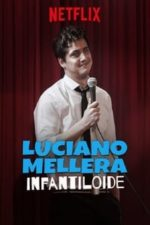 Nonton Film Luciano Mellera: Infantiloide (2018) Subtitle Indonesia Streaming Movie Download