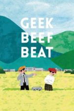 Nonton Film GEEK BEEF BEAT (2020) Subtitle Indonesia Streaming Movie Download