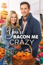 Nonton Film You're Bacon Me Crazy (2020) Subtitle Indonesia Streaming Movie Download