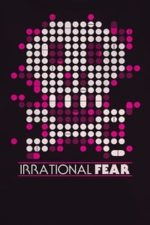 Nonton Film Irrational Fear (2017) Subtitle Indonesia Streaming Movie Download